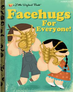 Facehugs for Everyone!