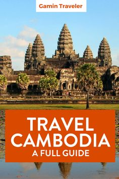 All that you need to know to travel in Cambodia. Backpacking Cambodia: A Full Travel Guide via @gamintraveler