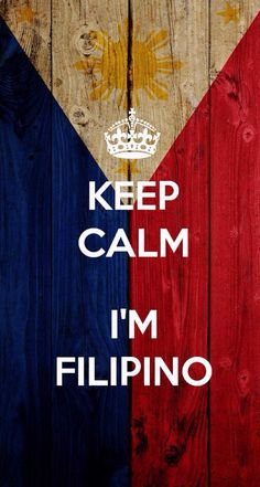 "Should make for when the family watches the pacquiao fights ""Keep calm.We're Filipino"" Filipino Memes, Filipino Recipes, Filipino Funny, Filipino Art, Filipino Tattoos, Filipino Food, Philippine Flag Wallpaper, Asian Wallpaper, Kitty Wallpaper"