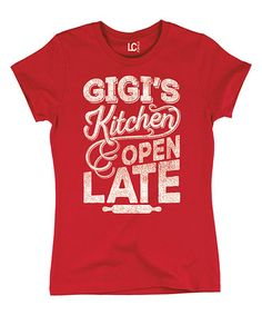 Take a look at this Red 'Gigi's Kitchen Open Late' Tee - Women on zulily today!