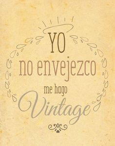 Birth Day QUOTATION - Image : Quotes about Birthday - Description Soy vintage! Sharing is Caring - Hey can you Share this Quote Birthday Quotes, 40th Birthday, Birthday Cards, Birthday Posts, Birthday Messages, Birthday Ideas, Happy B Day, Happy Birthday Wishes, Spanish Quotes