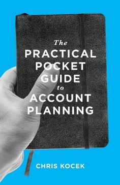 The Practical Pocket Guide to Account Planning: Chris Kocek, Lin Zagorski, Rebecca Pollock: 9780989284905: Amazon.com: Books