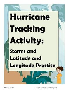 Hurricane Tracking Latitude Longitude Activity. This activity is great to use early in the school year, during hurricane season as an introductory activity, in a unit on latitude and longitude, in a weather and storms unit, or at another time during the year as a teachable moment when there is a large hurricane or storm in the news