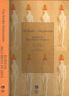 Eunucos pelo Reino de Deus - Uta Ranke-Heinemann