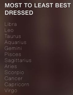 I feel like cancer should be a little bit higher, I don't dress that bad
