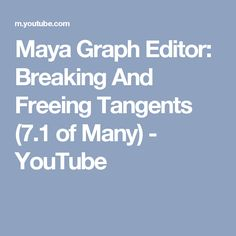 Maya Graph Editor:  Breaking And Freeing Tangents (7.1 of Many) - YouTube