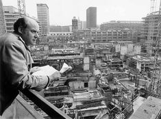 Barbican Estate by Chamberlin, Powell and Bon Henry Wrong surveying the Barbican Centre. Photograph courtesy of the Barbican Centre Old London, London City, Brutalist Buildings, Barbican, Old Street, 30 Years, Great Britain, Old Town, Centre