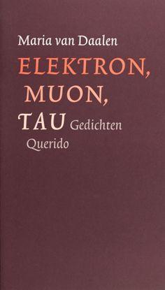 Elektron, muon, tau - Maria Van Daalen