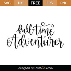*** FREE SVG CUT FILE for Cricut, Silhouette and more *** Full-Time Adventurer