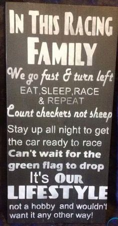 This motivates me because my family is a racing family and we stick together and we do things together when it's to do with racing and it tells me that no matter what we do were a family and a lot a like