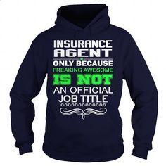 INSURANCE AGENT - FREAKING AWESOME1 - #wholesale hoodies #hoodie sweatshirts…