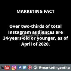 This marketing fact help us to understand why we should consider instagram for ads and marketing and brand awareness.  And mainly when your product or service is for youngsters.  Over two-thirds of total Instagram audiences are 34-years-old or younger, as of April of 2020.   #marketingenthu #marketingenthufacts #marketing #marketingfacts #instagram #targetingaudience #youngsters #ads #brandawareness #productmarketing #servicemarketing #advertising #advertisingstrategy #userstatistics… Advertising Strategies, Year Old, Third, Acting, Facts, Marketing, Youtube, Instagram, One Year Old
