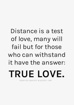 Distance is a test of love.