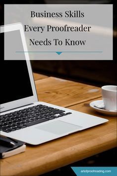 To be a successful freelance proofreader � or just to work from home efficiently � you need to know some business skills. Here's a breakdown of what you should learn so you rock your remote job.