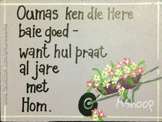Oumas ken die Here baie goed Quotes About Motherhood, Quotes About God, Bible Verses Quotes, Words Quotes, Sayings, Good Morning Boyfriend Quotes, Cute Quotes, Best Quotes, Granny Quotes