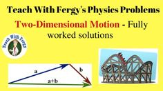 Two-Dimensional Motion Physics Problems - Full Video Walkthroughs  Learn to calculate two-dimensional motion using the equation v=d/t and vectors. All solutions are fully worked and easy to understand. Use in your lesson or share with your students for extra practice.