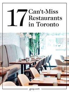 17 amazing restaurants in Toronto, Canada.