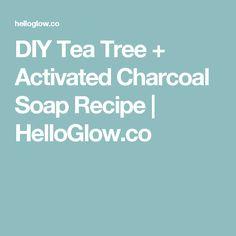 DIY Tea Tree + Activated Charcoal Soap Recipe | HelloGlow.co