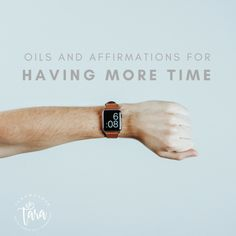 "Oils and Affirmations for ""Having More Time"" – Organic Home Health LLC"