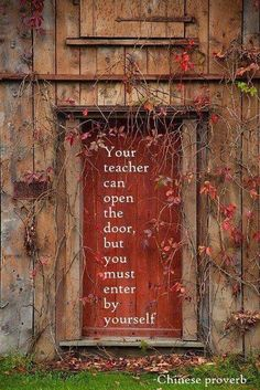 Your teacher can open the door, but you must enter by yourself.