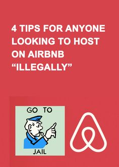 """4 Tips For Anyone Looking To Host On Airbnb """"Illegally"""""""
