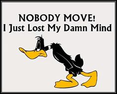 ~ Daffy Duck ~ Quote ~ Funny ~ Mind ~ Insane ~