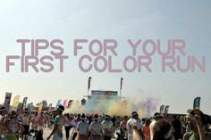 @Lindsay Dillon Luiz @Lori Bearden Brown @Amy Lyons nix @Ashley Walters Brown Tips for The Color Run from