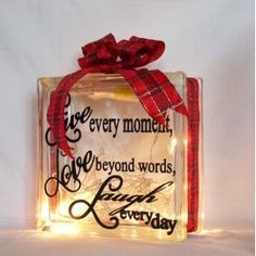 """""""Live every moment, love beyond words, laugh every day"""" motto. You choose the colour of ribbon and lights!"""
