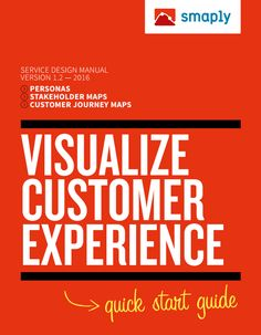 Visualize Customer Experience - Quick Start Guide. If you like UX, design, or design thinking, check out theuxblog.com