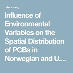 Influence of Environmental Variables on the Spatial Distribution of PCBs in Norwegian and U.K. Soils: Implications for Global Cycling - Environmental Science & Technology (ACS Publications)