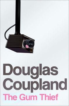 Gum Thief - Douglas Coupland