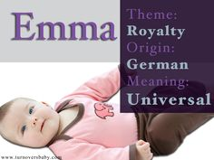 Emma - Royalty Collection - is a German name that means UNIVERSAL www.turnoversbabyshop.com