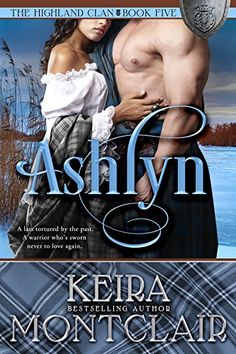 Ashlyn (The Highland Clan, by Keira Montclair - BookBub Romance Authors, Romance Books, Julia London, Books To Read, My Books, Story Books, Historical Romance, Fantasy Books, Book Lists