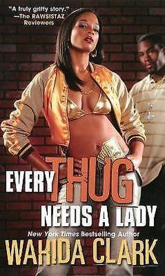 Every Thug Needs a Lady by Wahida Clark (2011, Paperback)
