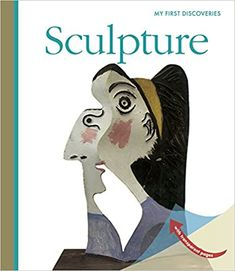 Sculpture (My First Discoveries): Pinet, Hélène, Chabot, Jean-Philippe: 9781851034659: Amazon.com: Books