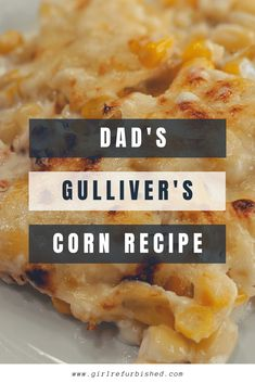Dad's Gulliver's Corn Recipe - Girl Refurbished Healthy Side Dishes, Side Dishes Easy, Vegetable Side Dishes, Classic Stuffing Recipe, Stuffing Recipes, Creamed Corn, Recipe Girl, Corn Recipes, Thanksgiving Menu
