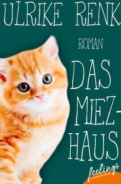 """""""Das Miezhaus"""" von Ulrike Renk - ein heiterer Liebesroman von feelings!"""