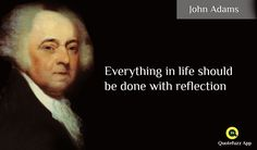 John Adams Quotes, Reflection, Writing, Play, Google, Liberty, Freedom, Apps, Life
