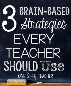 One Sassy Teacher: 3 Brain-Based Strategies Every Teacher Should Use
