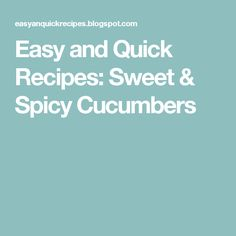 Easy and Quick Recipes: Sweet & Spicy Cucumbers