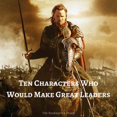 Ten Characters Who Would Make Great Leaders – The Bookwyrm's Hoard