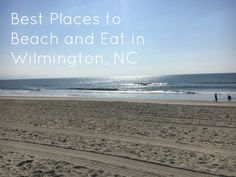 Find out all the top beach and food tips for Wilmington, NC right here.