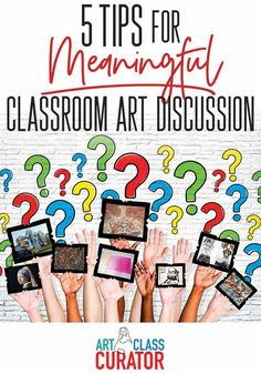5 Tips for Meaningful Classroom Art Discussion - Five tips for how to lead a classroom art discussion that will get your students thinking about and enjoying works of art.
