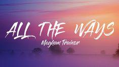 Meghan Trainor - ALL THE WAYS (Lyrics Video)