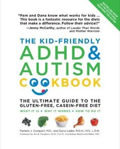 The Kid-Friendly ADHD and Autism Cookbook. Revised and updated