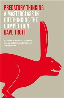 Predatory Thinking by Dave Trott.  Solid 10/10