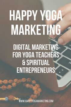 I teach yoga teachers & spiritual entrepreneurs how to build a successful online business. Take action now and up your digital marketing dharma! via @happyyogatravels