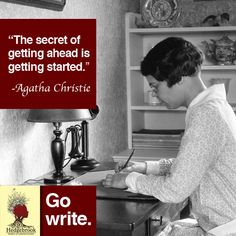 """""""The Secret of getting ahead is getting started."""" - Agatha Christie (via Hedgebrook)"""