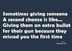 Second Chance.               I think I have survived a lot of bullets, as well as all other things...