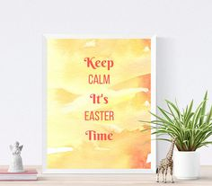Keep Calm It's Easter Time  Art Wall Decor  Easter Print